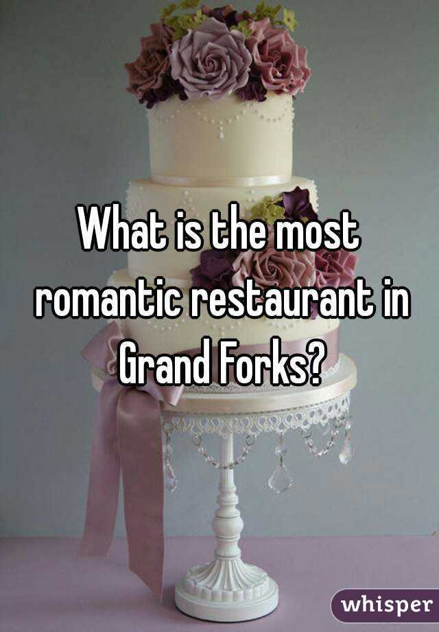 What is the most romantic restaurant in Grand Forks?