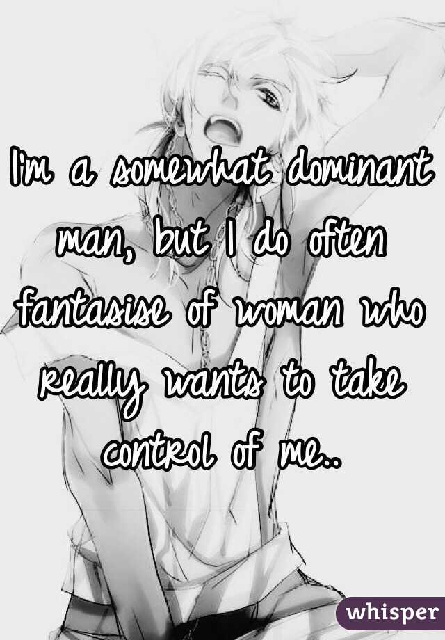 What does a dominant man want