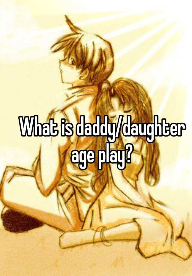 Daddy Daughter Age Play