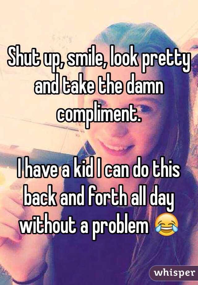 Shut Up/Look Pretty