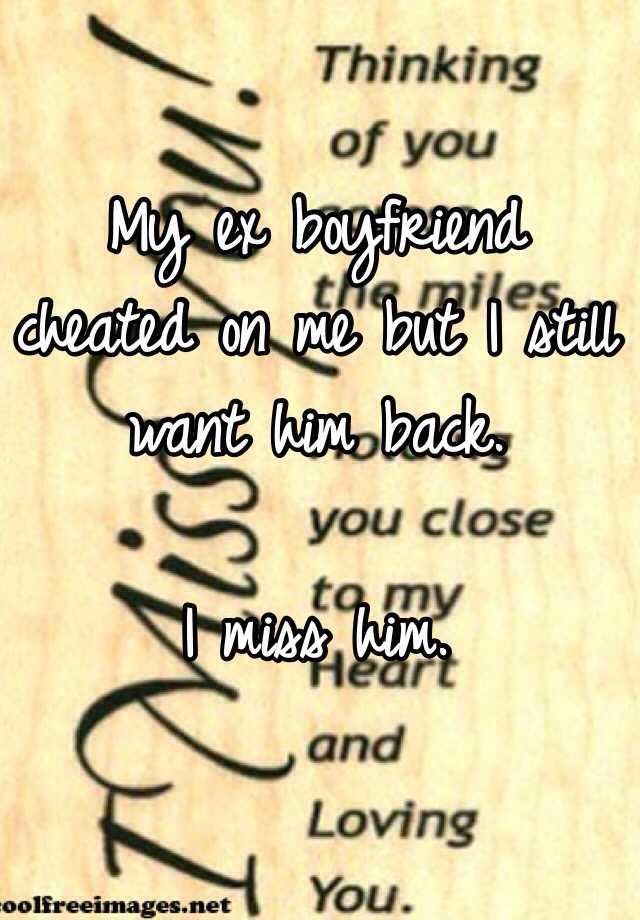 i cheated on my boyfriend and i want him back
