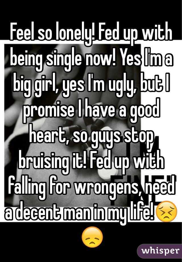 So Fed Up Of Being Single