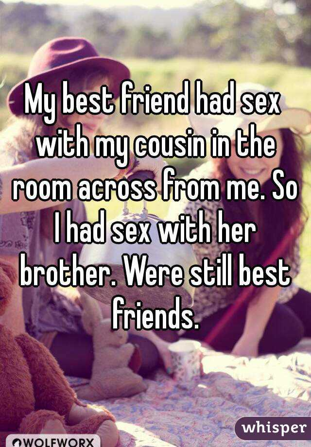 Me and my friend had sex