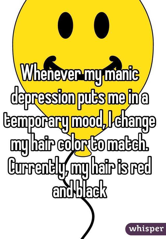 Whenever my manic depression puts me in a temporary mood, I change my hair color to match. Currently, my hair is red and black
