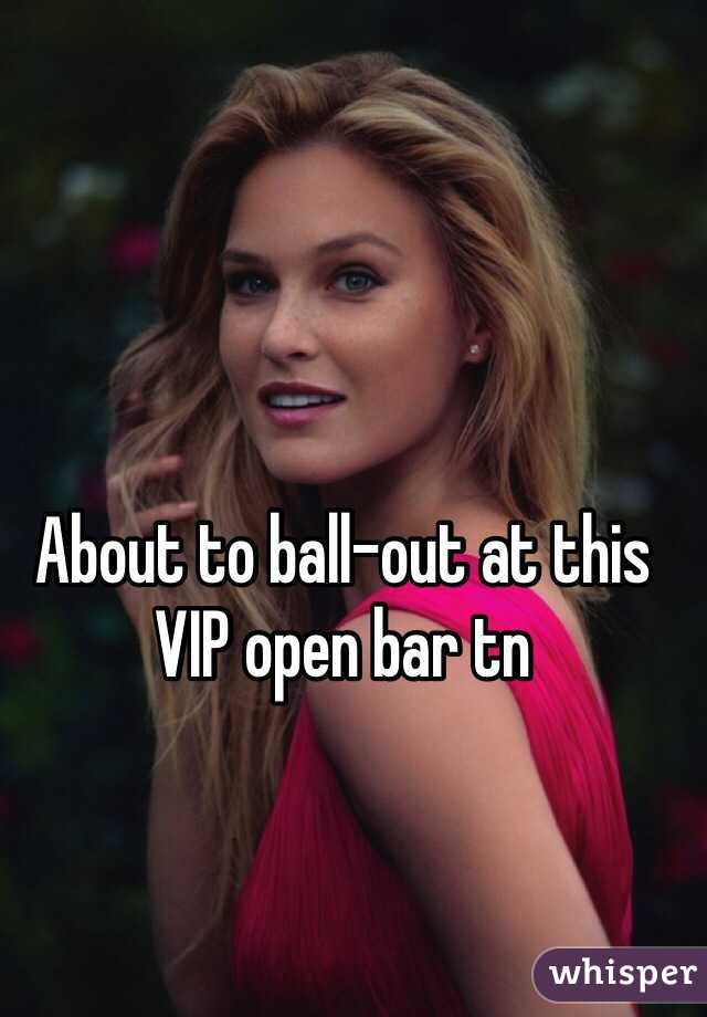 About to ball-out at this VIP open bar tn