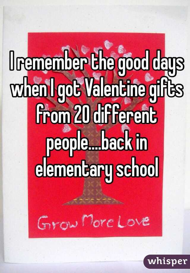 I remember the good days when I got Valentine gifts from 20 different people....back in elementary school