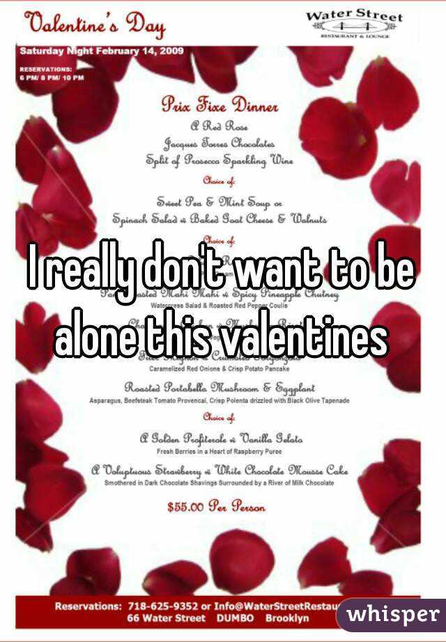 I really don't want to be alone this valentines