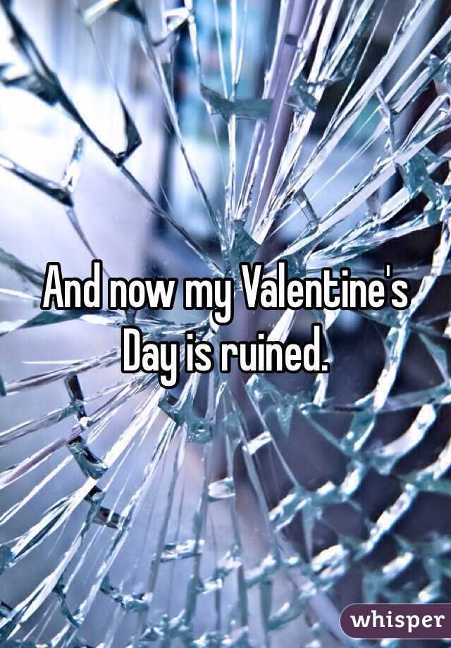 And now my Valentine's Day is ruined.