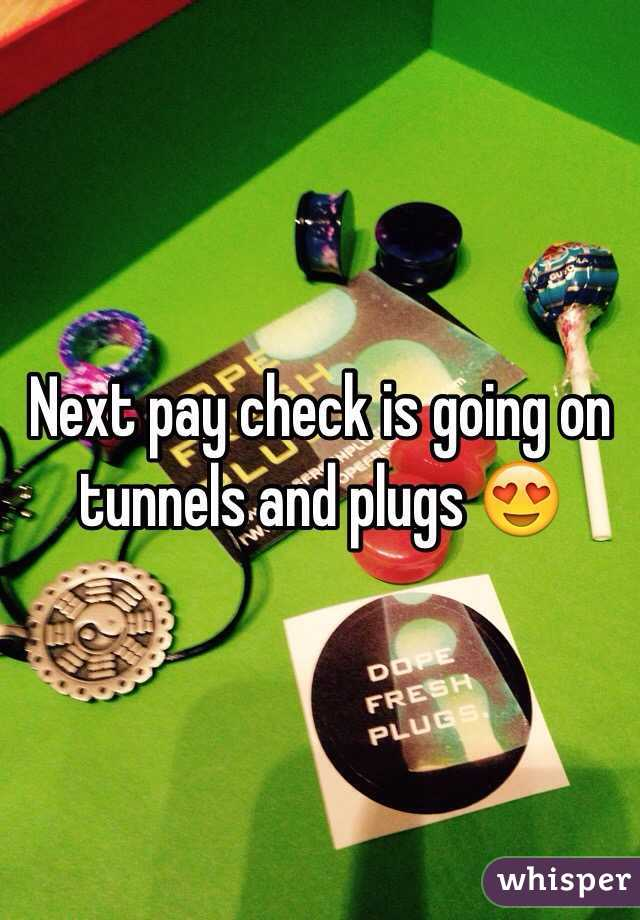 Next pay check is going on tunnels and plugs 😍