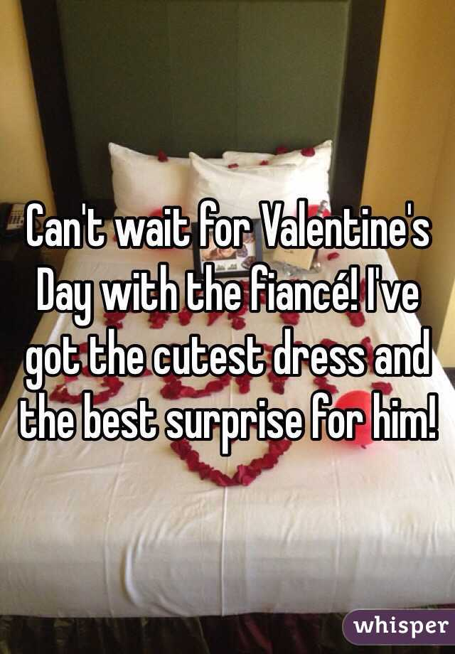 Can't wait for Valentine's Day with the fiancé! I've got the cutest dress and the best surprise for him!