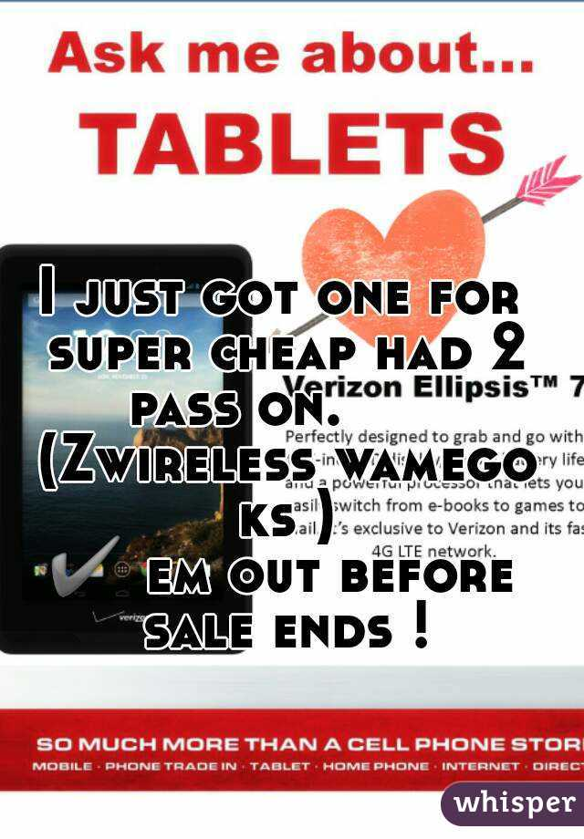 I just got one for super cheap had 2 pass on.       (Zwireless wamego ks ) ✔ em out before sale ends !