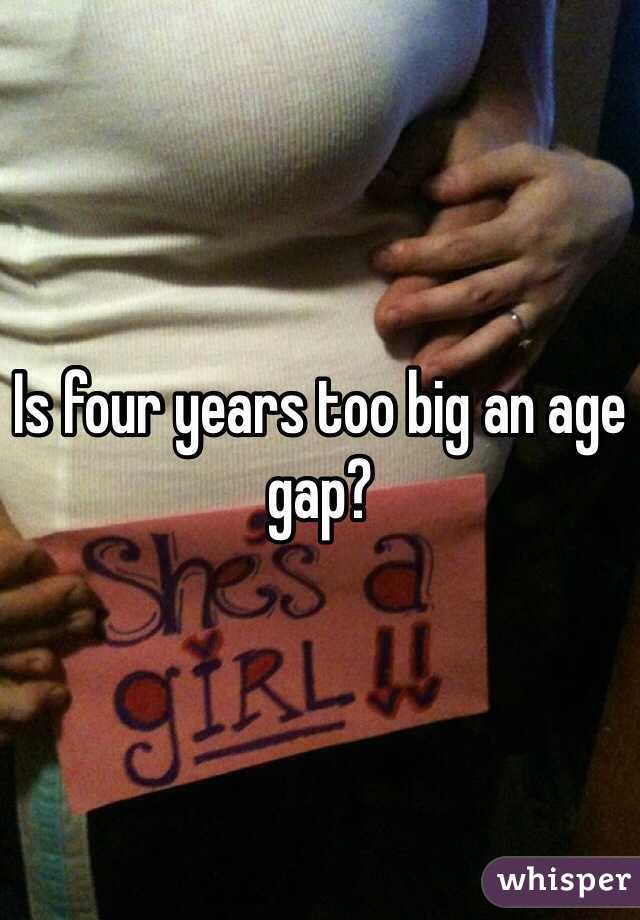 Is four years too big an age gap?