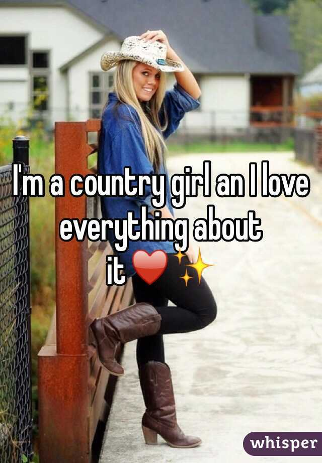 I'm a country girl an I love everything about it♥️✨
