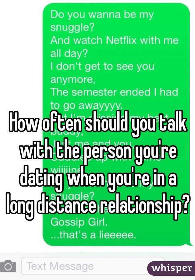 How often should you talk with the person you're dating when you're in a long distance relationship?