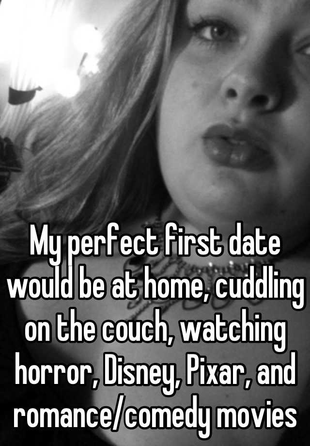 my perfect first date
