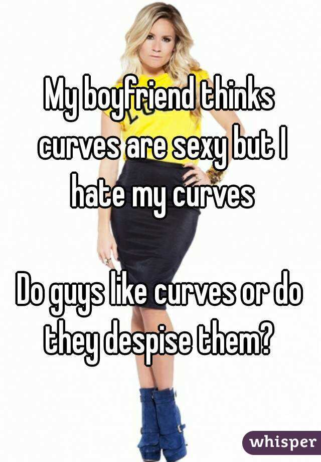 do guys like curves