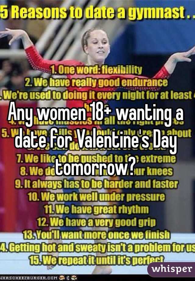 Any women 18+ wanting a date for Valentine's Day tomorrow?