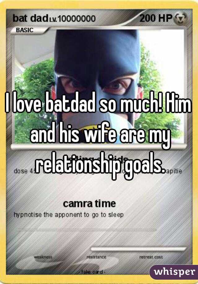 I love batdad so much! Him and his wife are my relationship goals.