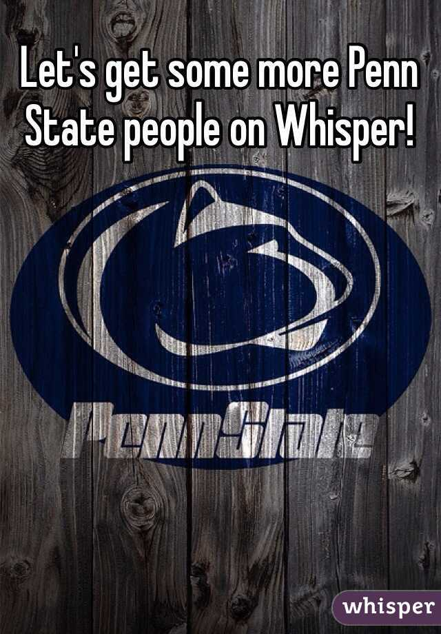 Let's get some more Penn State people on Whisper!