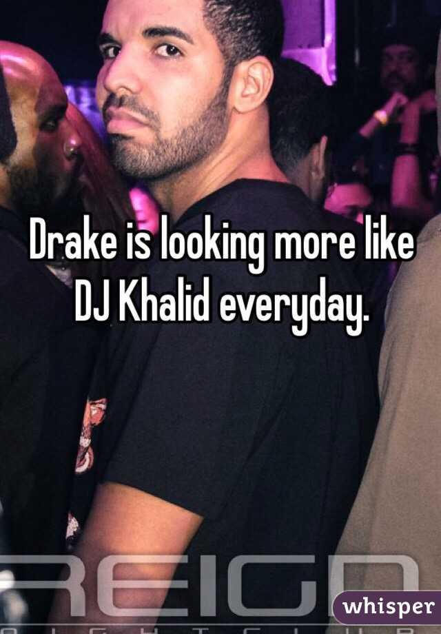 Drake is looking more like DJ Khalid everyday.