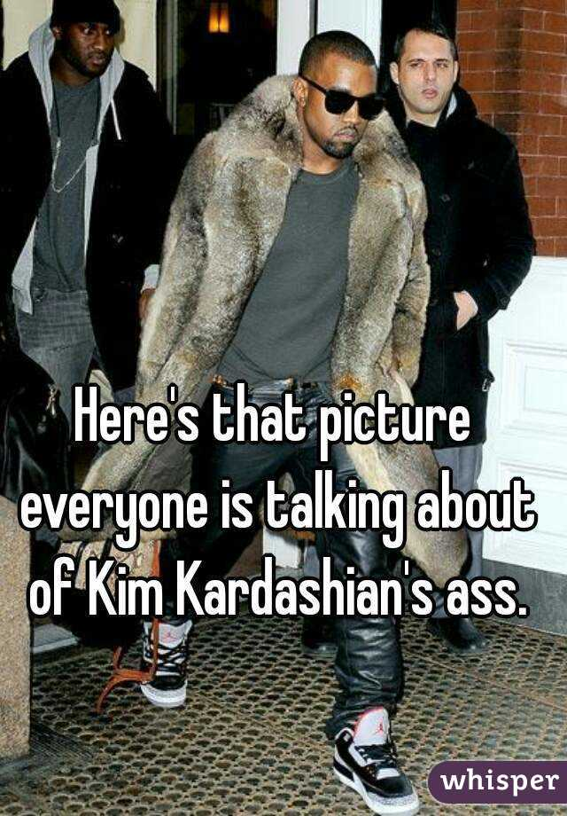 Here's that picture everyone is talking about of Kim Kardashian's ass.