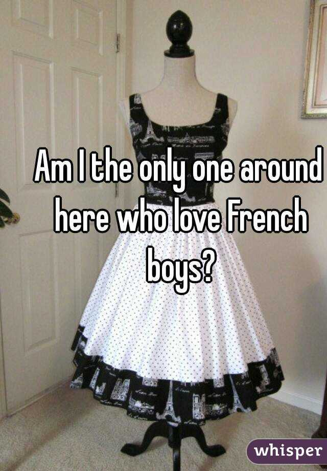 Am I the only one around here who love French boys?