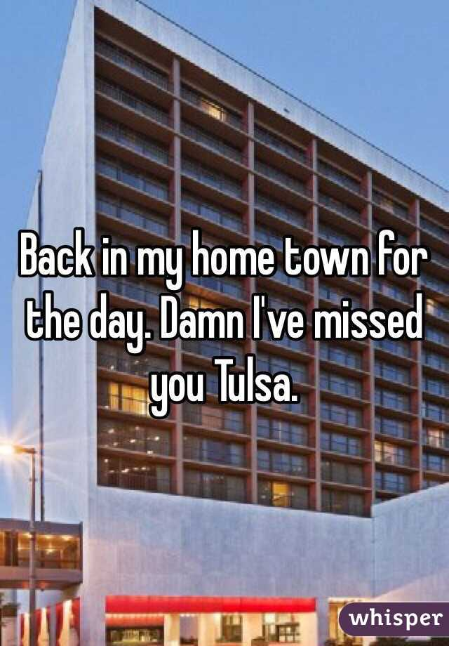 Back in my home town for the day. Damn I've missed you Tulsa.