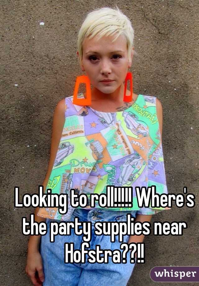 Looking to roll!!!!! Where's the party supplies near Hofstra??!!