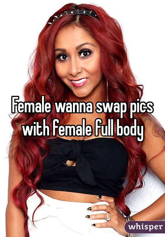 Female wanna swap pics with female full body
