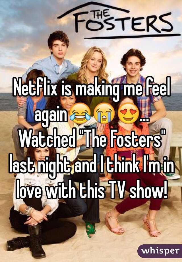 """Netflix is making me feel again😂😭😍...  Watched """"The Fosters"""" last night and I think I'm in love with this TV show!"""