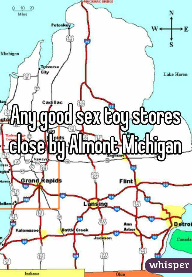 Any good sex toy stores close by Almont Michigan