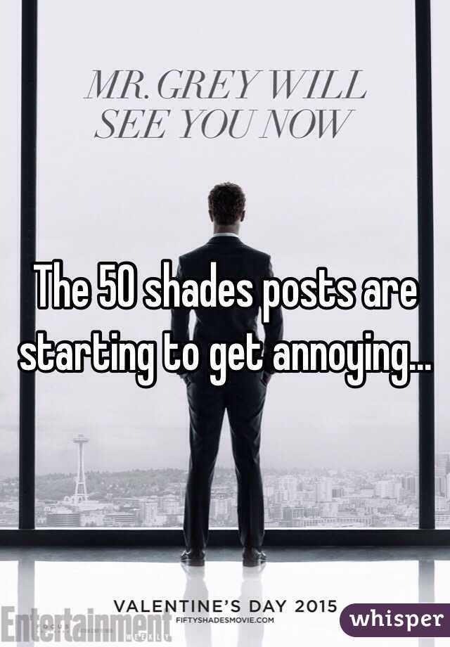 The 50 shades posts are starting to get annoying...