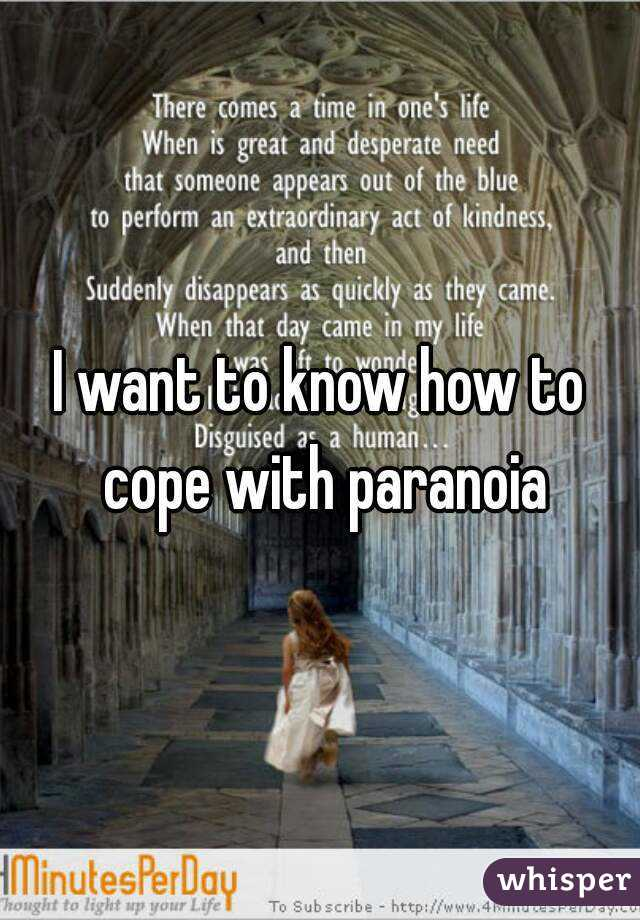 I want to know how to cope with paranoia