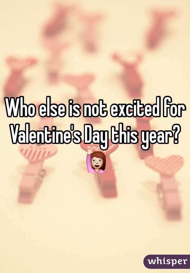 Who else is not excited for Valentine's Day this year? 🙋