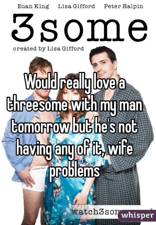 Love threesome who wife are