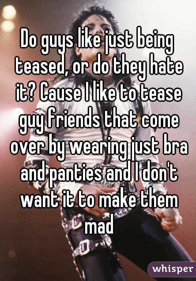 Do Guys Like Being Teased