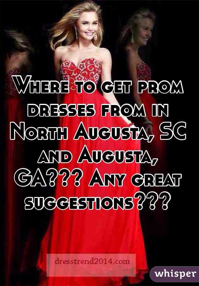 Where to get prom dresses from in North Augusta, SC and Augusta, GA ...