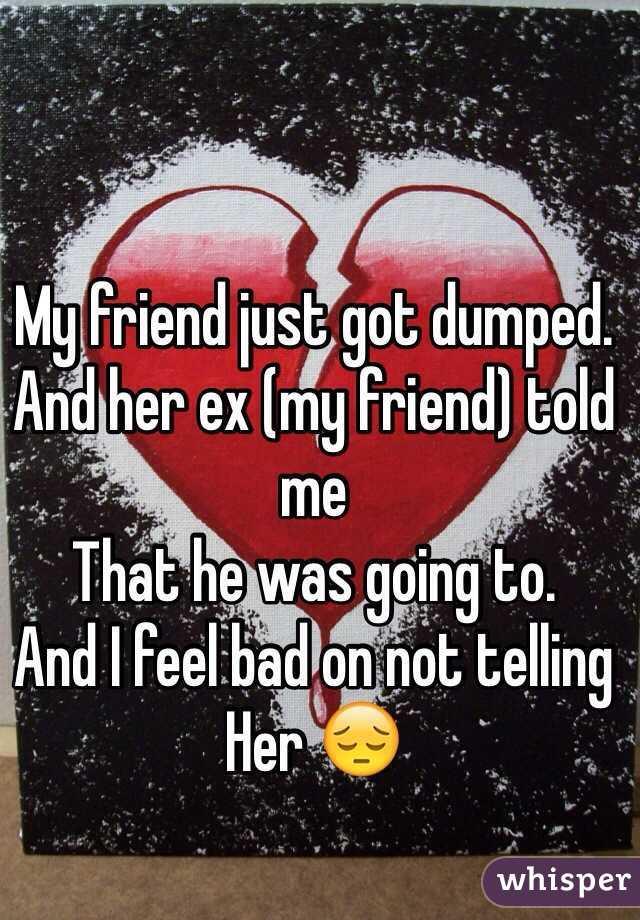Does he feel bad for dumping me