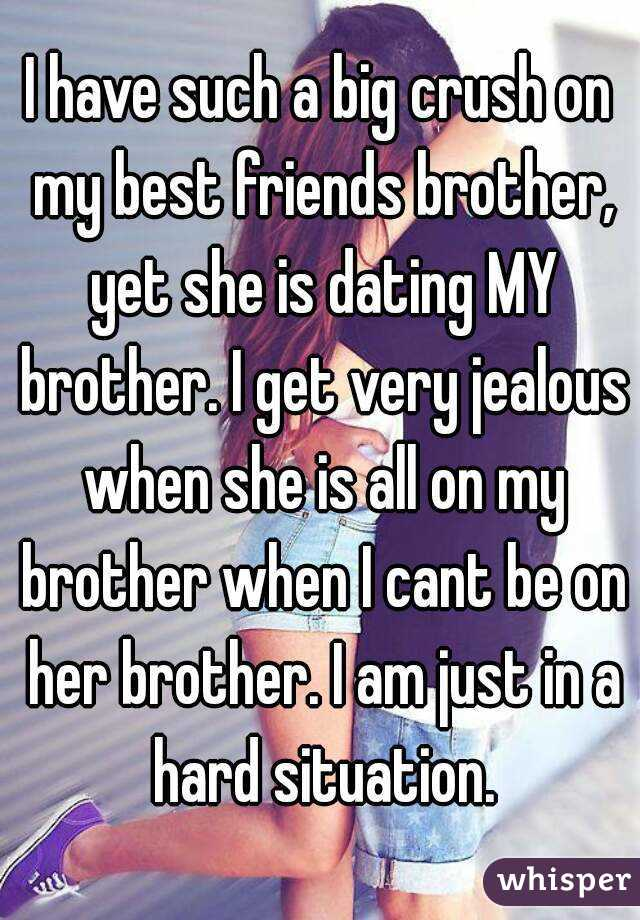Dating my friend s brother