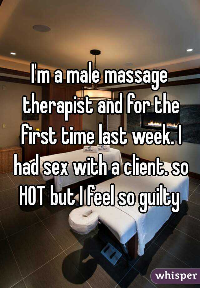 I had sex with my massage therapist