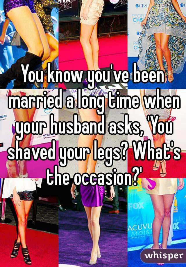 Congratulate, what husband legs shaved