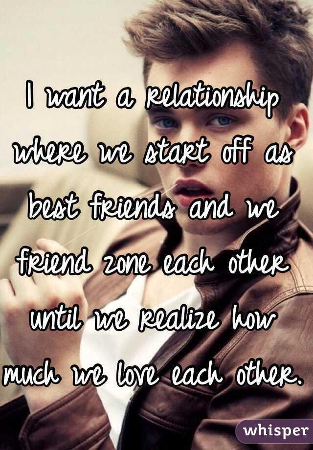 Best relationships start as friendships