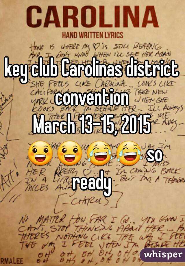 key club Carolinas district convention  March 13-15, 2015 😀😀😂😂 so ready