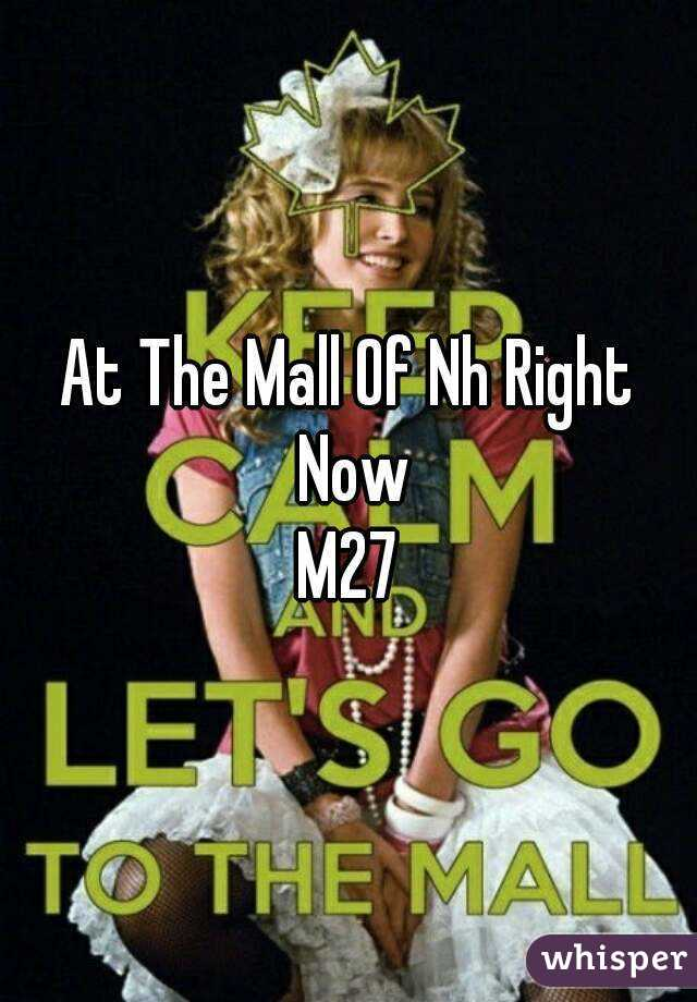 At The Mall Of Nh Right Now M27