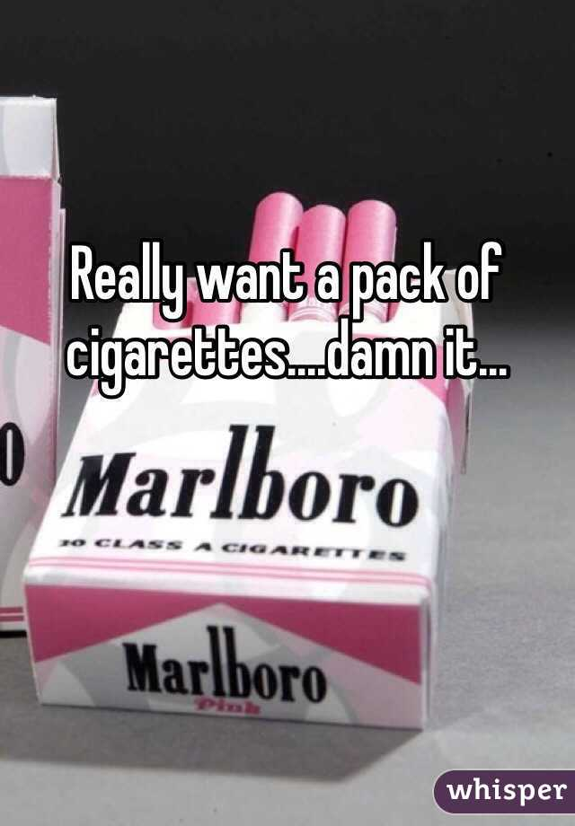 Really want a pack of cigarettes....damn it...