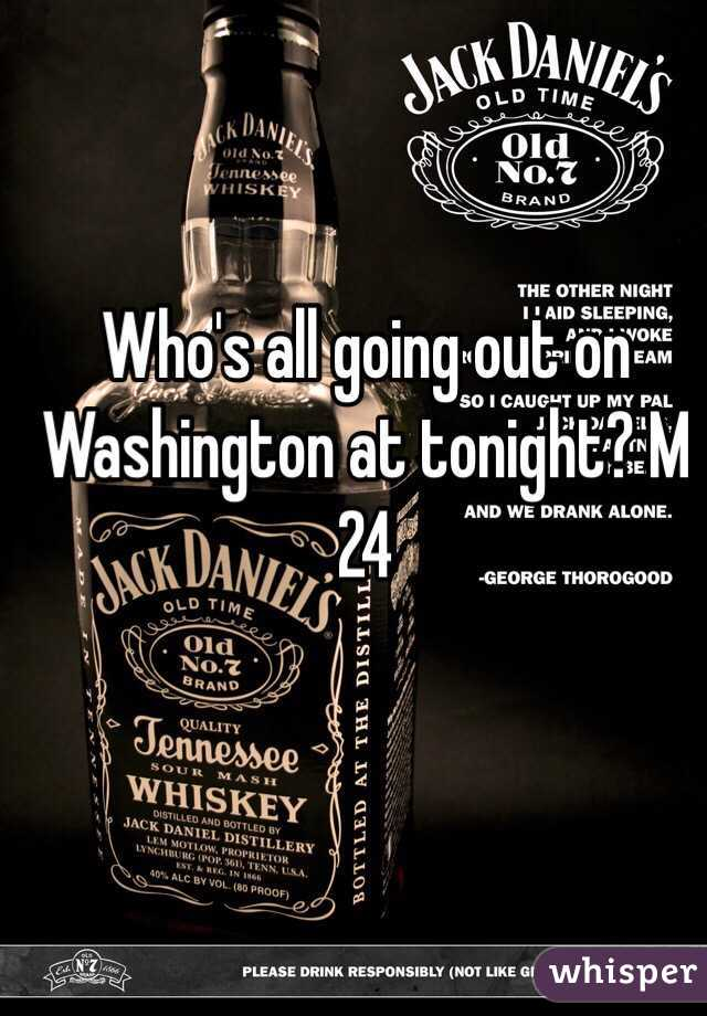 Who's all going out on Washington at tonight? M 24