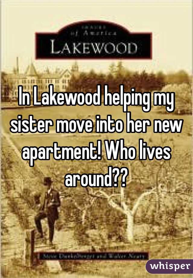 In Lakewood helping my sister move into her new apartment! Who lives around??