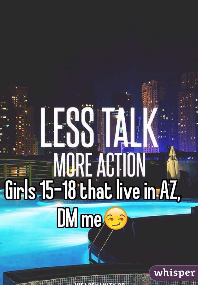 Girls 15-18 that live in AZ, DM me😏