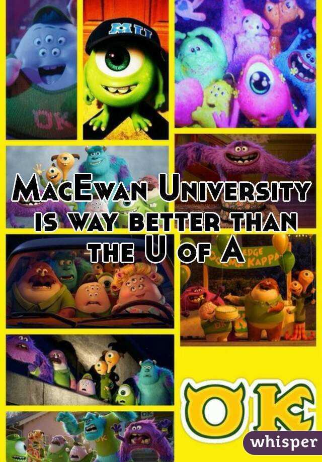 MacEwan University is way better than the U of A