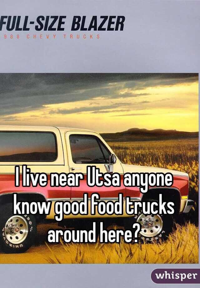 I live near Utsa anyone know good food trucks around here?